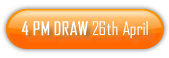4 PM Draw 26th of April